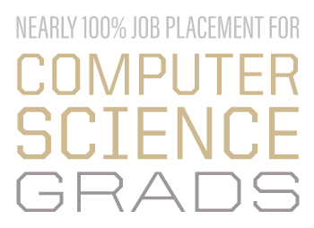 Near 100% job placement for Computer Science grads